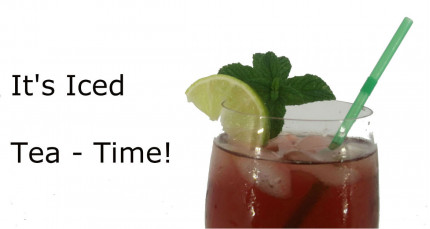 It's Iced Tea - Time!
